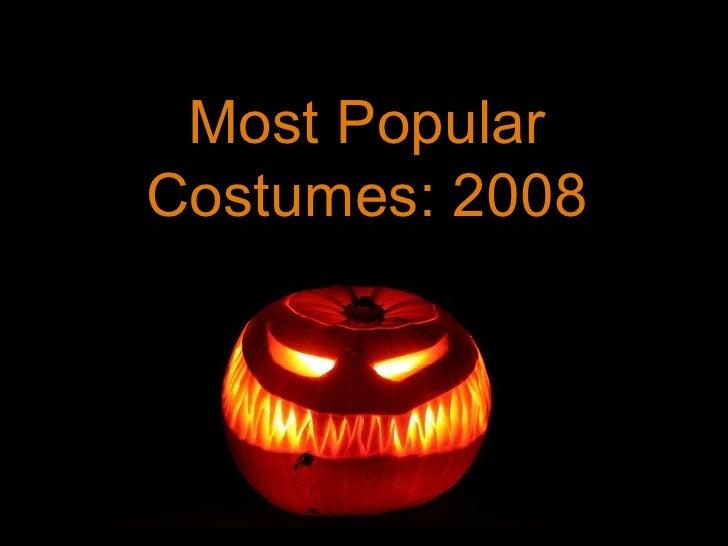 Most Popular Costumes: 2008