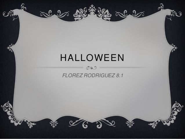 HALLOWEEN  FLOREZ RODRIGUEZ 8.1