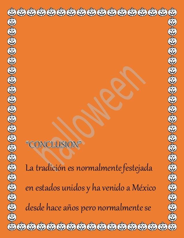 La tradición es normalmentefestejada en estados unidos y ha venido a México desde hace años pero normalmentese