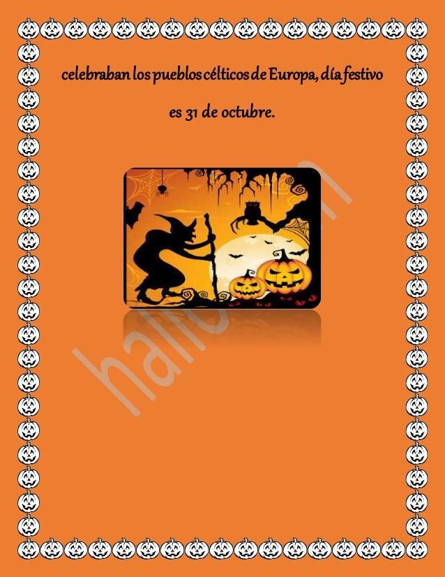celebrabanlospuebloscélticosdeEuropa,díafestivo es 31 de octubre.