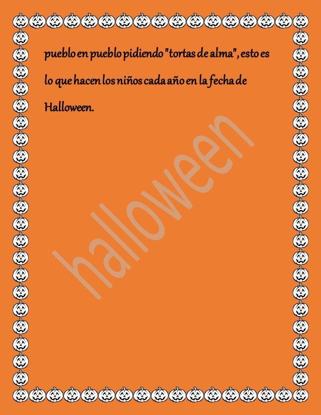 """puebloenpueblopidiendo""""tortasdealma"""",estoes lo quehacenlosniñoscadaañoenla fechade Halloween."""