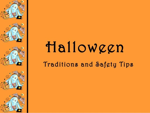 HalloweenTraditions and Safety Tips