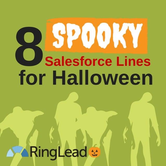 SPOOKY  Salesforce Lines for Halloween     8  5'4 RingLead