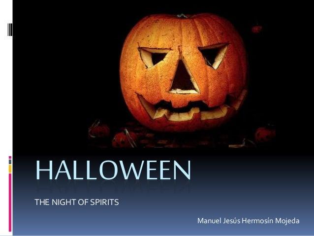 HALLOWEEN THE NIGHT OF SPIRITS Manuel Jesús Hermosín Mojeda