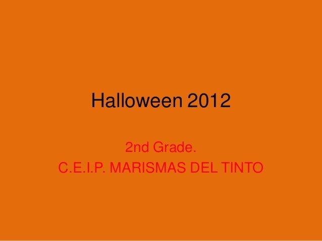 Halloween 2012          2nd Grade.C.E.I.P. MARISMAS DEL TINTO