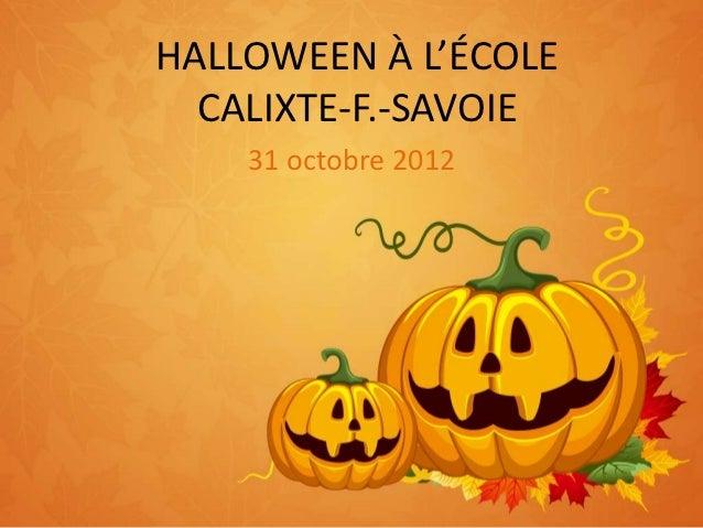 HALLOWEEN À L'ÉCOLE  CALIXTE-F.-SAVOIE    31 octobre 2012