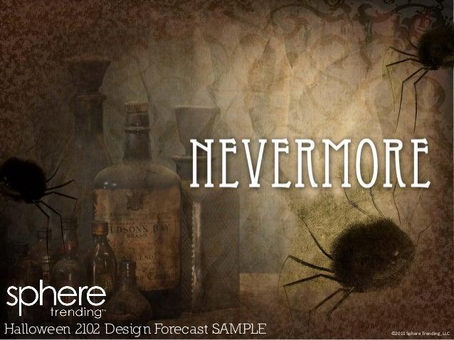Halloween 2102 Design Forecast SAMPLE   ©2011 Sphere Trending, LLC