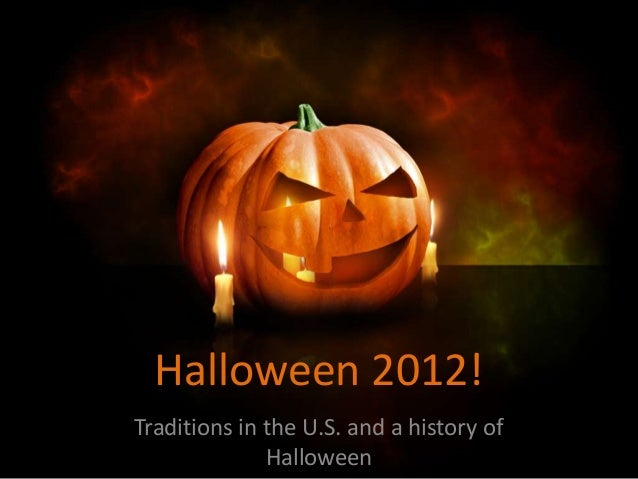 halloween 2012 traditions in the us and a history of halloween where does halloween come