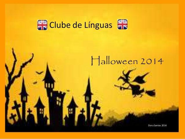 Halloween 2014  Dora Santos 2014  Clube de Línguas
