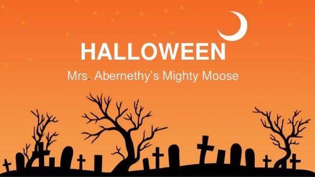 HALLOWEEN Mrs. Abernethy's Mighty Moose