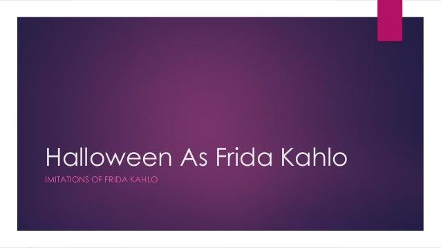 Halloween As Frida Kahlo IMITATIONS OF FRIDA KAHLO