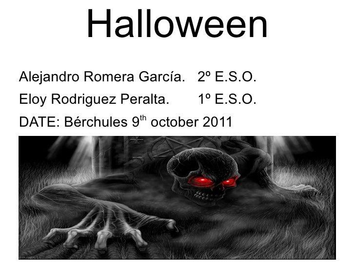 Halloween <ul><li>Alejandro Romera García.  2º E.S.O.