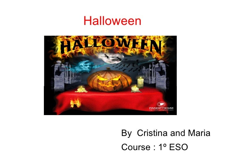 Halloween <ul>By  Cristina and Maria  Course : 1º ESO  </ul>