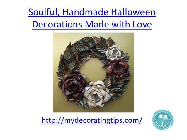 Soulful, Handmade Halloween Decorations Made with Love http://mydecoratingtips.com/