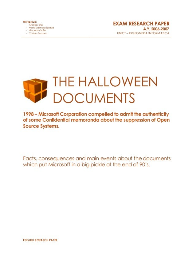 ENGLISH RESEARCH PAPERTHE HALLOWEENDOCUMENTS1998 – Microsoft Corporation compelled to admit the authenticityof some Confid...