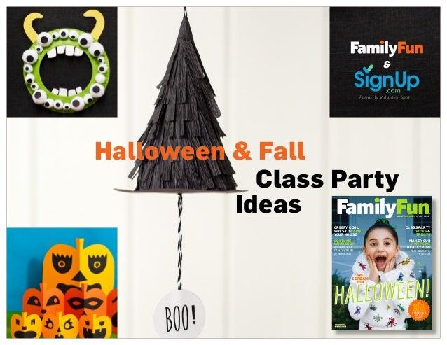 Class Party Halloween & Fall Ideas CLASS PARTY TRICKS & TREATS MAKE YOUR PUMPKINS REALLY POP! THE SECRETS, PAGE 26 CREEPY ...