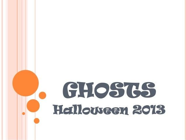 GHOSTS Halloween 2013