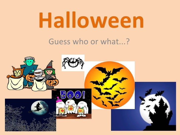 Halloween Guess who or what...?