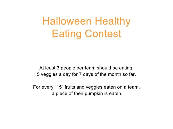 Halloween Healthy Eating Contest At least 3 people per team should be eating  5 veggies a day for 7 days of the month so f...