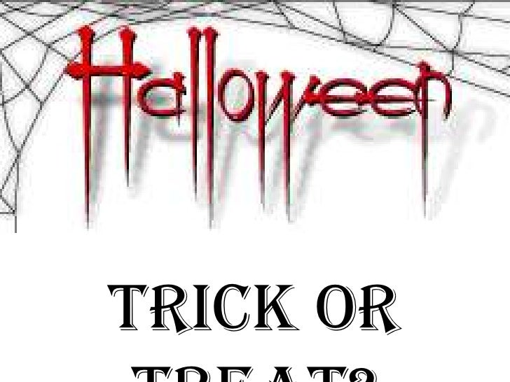 Trick or Treat?<br />