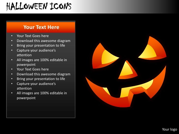 HALLOWEEN ICONS        Your Text Here •   Your Text Goes here •   Download this awesome diagram •   Bring your presentatio...
