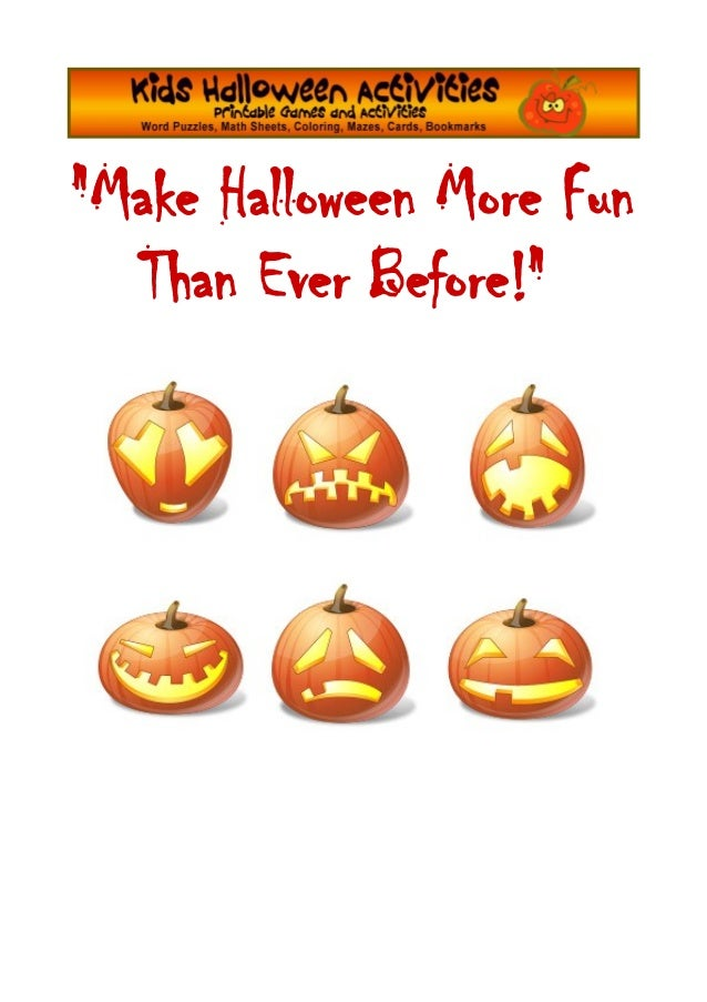 """Make Halloween More Fun  Than Ever Before!"""