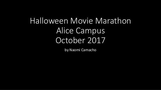 Halloween Movie Marathon Alice Campus October 2017 by Naomi Camacho