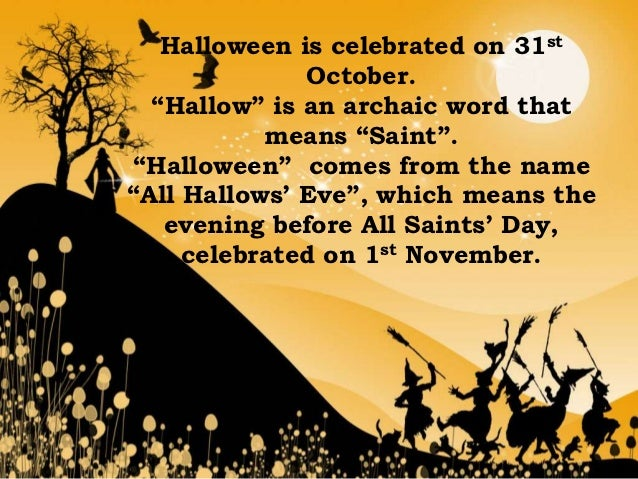 halloween is celebrated on 31st october hallow is an archaic word that means - Where Halloween Originated From