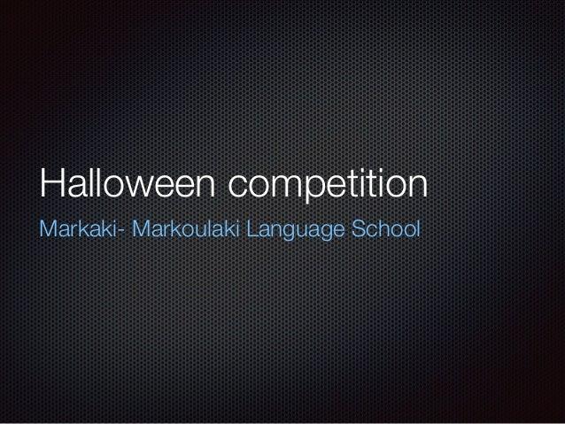 Halloween competition Markaki- Markoulaki Language School