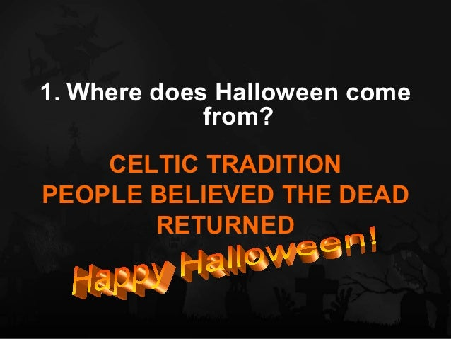 every october 31st 11 1 where does halloween come from - Where Does The Halloween Celebration Come From