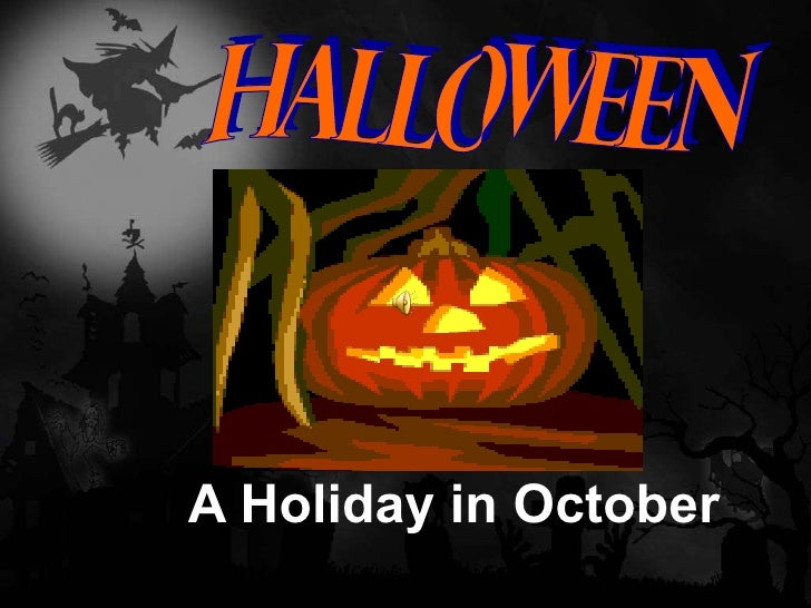 A Holiday in October HALLOWEEN
