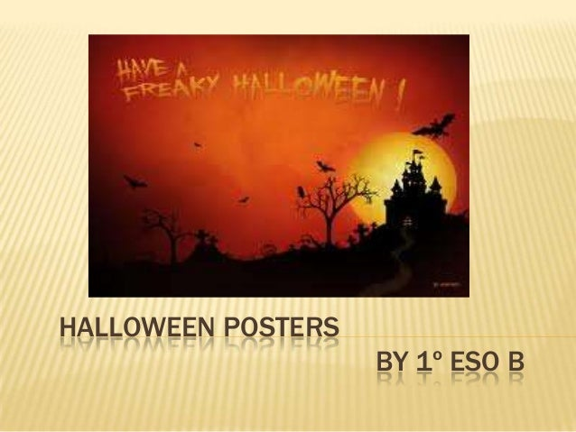 HAPPY HALLOWEEN !!  HALLOWEEN POSTERS BY 1º ESO B