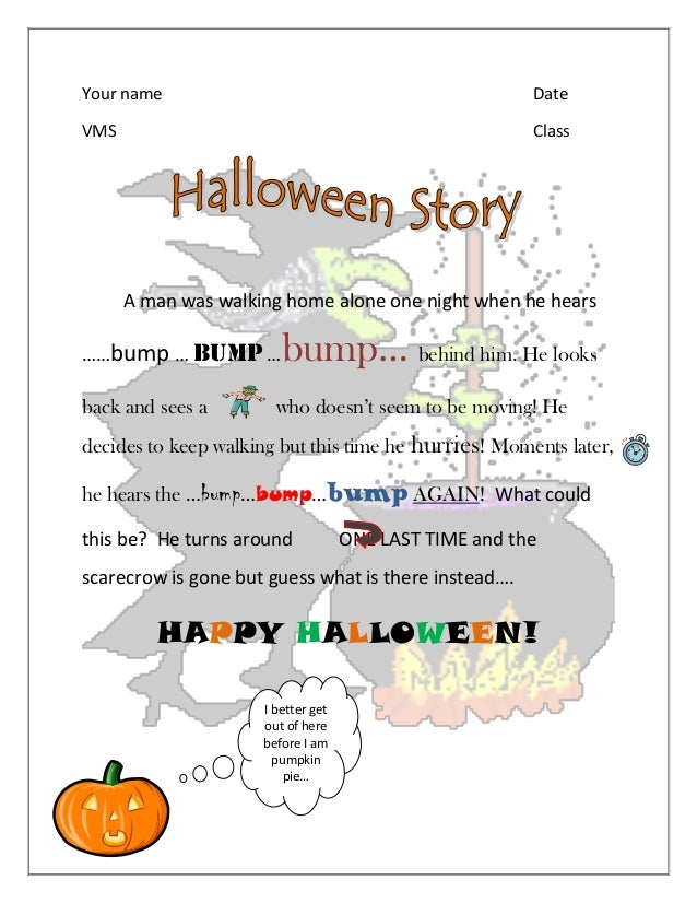 halloween story example your name date vms class a man was walking home alone one night when he hears - Story About Halloween