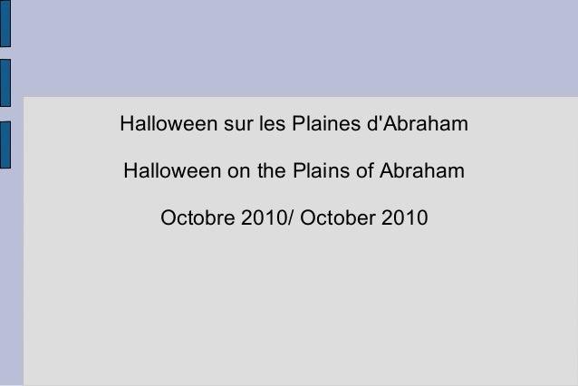 Halloween sur les Plaines d'Abraham Halloween on the Plains of Abraham Octobre 2010/ October 2010