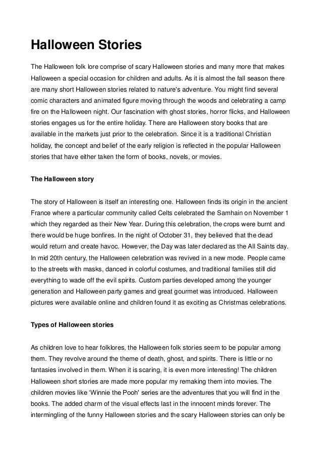 Halloween StoriesThe Halloween folk lore comprise of scary Halloween stories and many more that makesHalloween a special o...