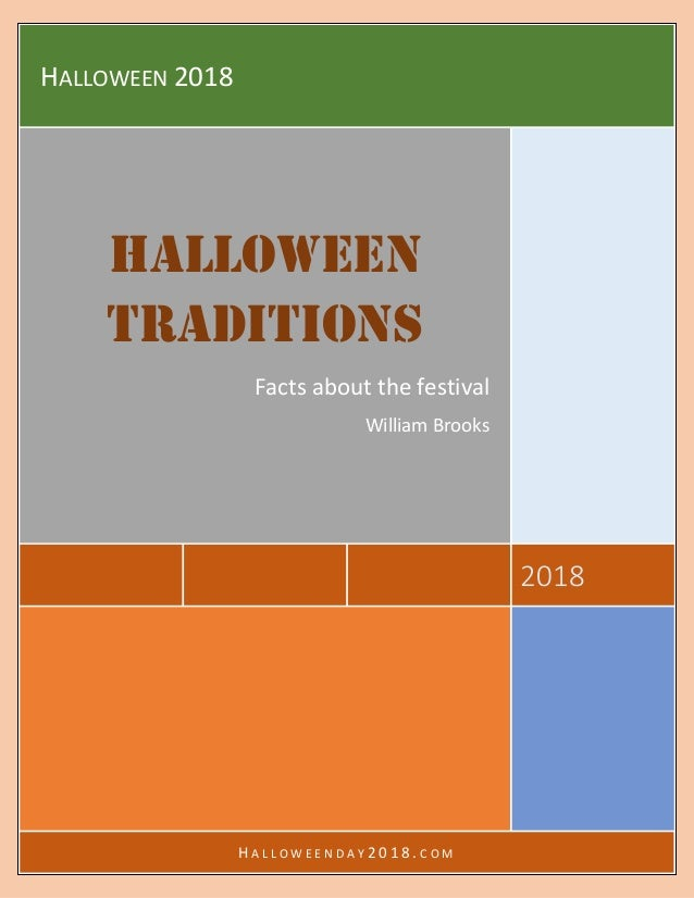 HALLOWEEN 2018 2018 Halloween Traditions Facts about the festival William Brooks H A L L O W E E N D A Y 2 0 1 8 . C O M