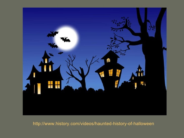 http://www.history.com/videos/haunted-history-of-halloween