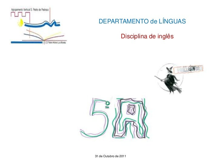 DEPARTAMENTO de LÍNGUAS                 Disciplina de inglês             Trabalho da Disciplina de inglês31 de Outubro de ...