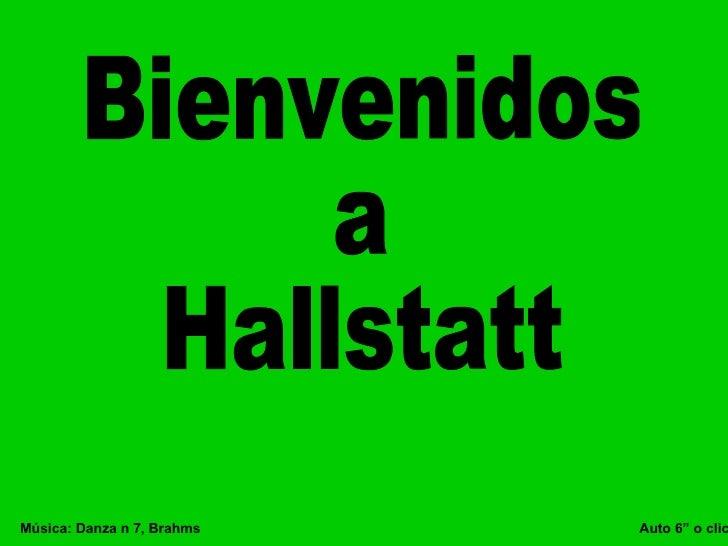 "Bienvenidos a Hallstatt Música: Danza n 7, Brahms  Auto 6"" o clic"
