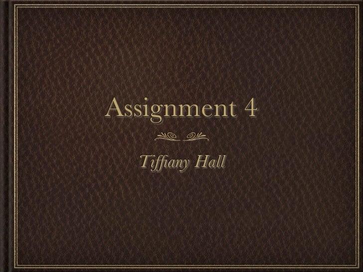 Assignment 4  Tiffiany Hall