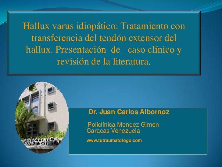 Hallux varus idiopático: Tratamiento con transferencia del tendón extensor delhallux. Presentación de caso clínico y      ...