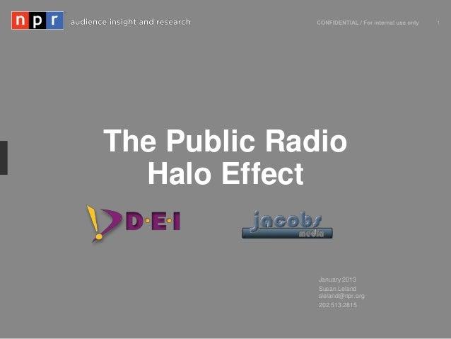 The Public Radio  Halo Effect              January 2013              Susan Leland              sleland@npr.org            ...