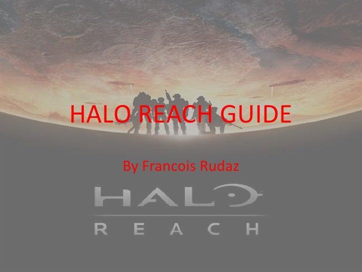 HALO REACH GUIDE<br />By Francois Rudaz<br />