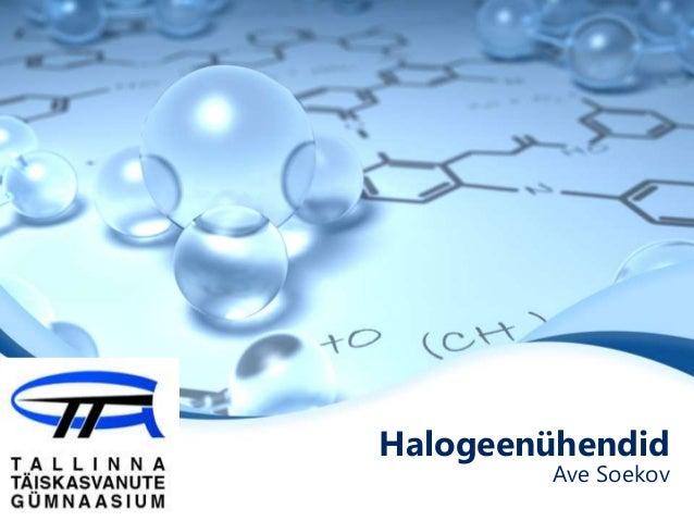 Halogeenühendid Ave Soekov