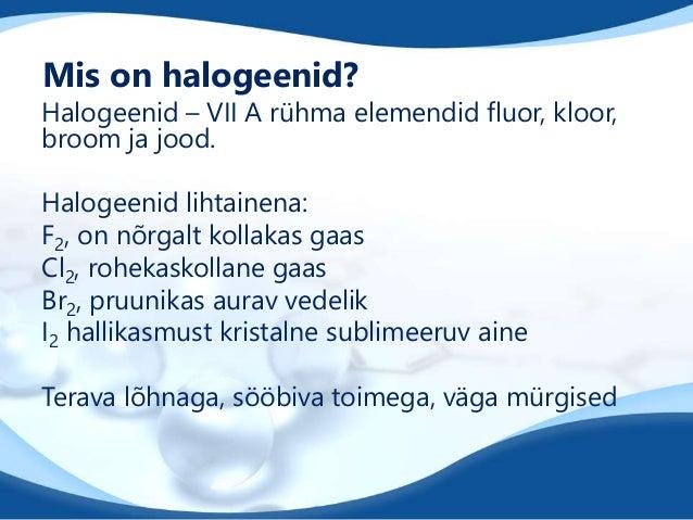 Halogeenühendid Slide 2