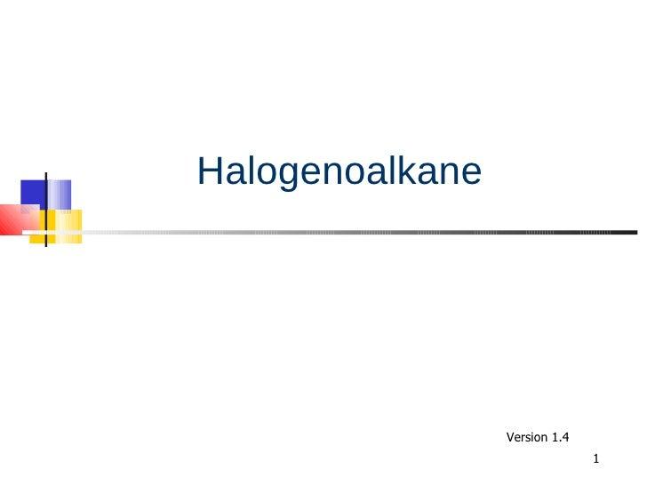 Halogenoalkane Version 1.4