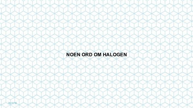 NOEN ORD OM HALOGEN15.11.12