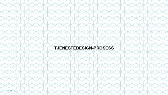 TJENESTEDESIGN-PROSESS15.11.12