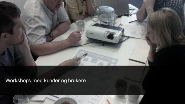Workshops med kunder og brukere