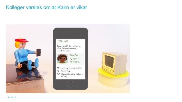 Kolleger varsles om at Karin er vikar15.11.12